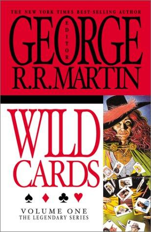 Wild Cards, Vol. 1 (The Legendary Series) (The Legendary Series, Volume 1) by George R. R. Martin