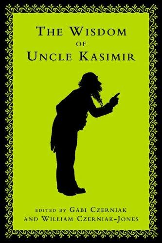 The wisdom of Uncle Kasimir by