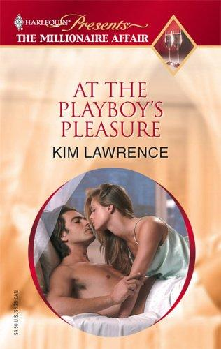 At The Playboy's Pleasure (Promotional Presents) by Kim Lawrence