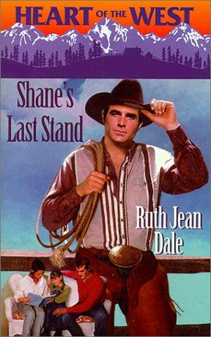 Shane'S Last Stand (Heart Of The West) (Heart of the West) by Ruth Jean Dale
