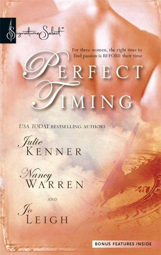 Perfect Timing by Julie Kenner, Nancy Warren, Jo Leigh