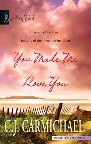You Made Me Love You by C.J. Carmichael