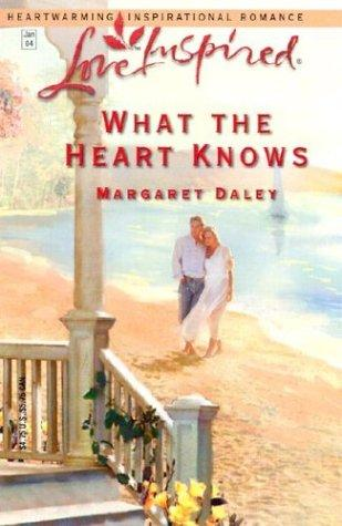 What the heart knows by Margaret Daley