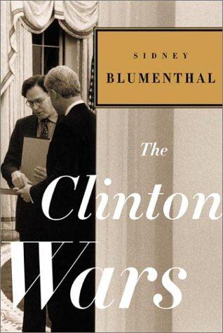 The Clinton wars by Sidney Blumenthal