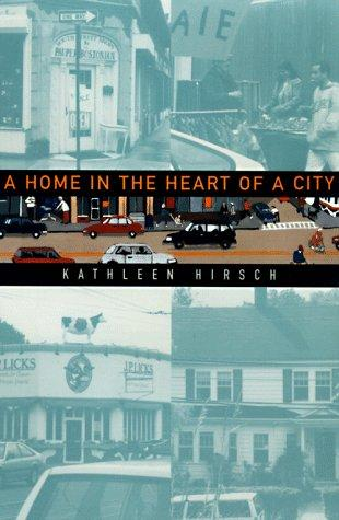 A home in the heart of a city by Kathleen Hirsch