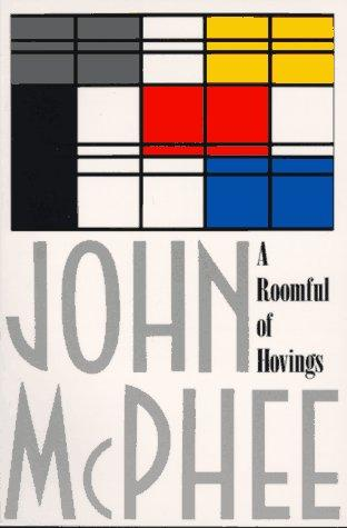 A Roomful of Hovings by John McPhee