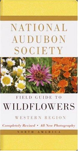 National Audubon Society field guide to North American wildflowers, western region by Richard Spellenberg