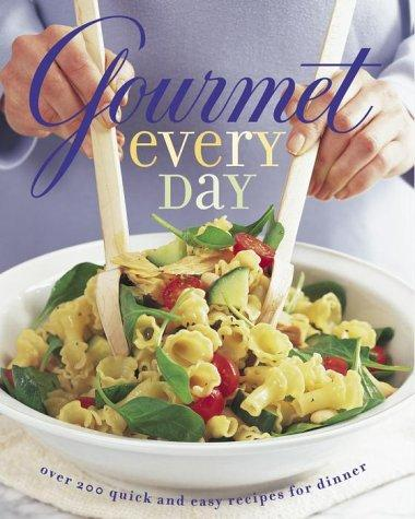 Gourmet Every Day by Gourmet Magazine Editors