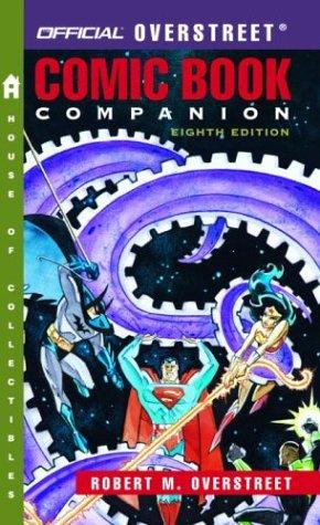 The Official Overstreet Comic Book Companion Price Guide, 8th edition (Overstreet Comic Book Companion) by Robert M. Overstreet