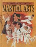 The composite guide to martial arts by Ann Gaines