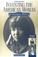 Inventing the American Woman: An Inclusive History  by Glenda Riley