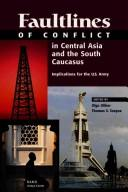 Faultlines of Conflict in Central Asia and the South Caucasus by