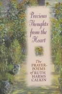 Precious Thoughts from the Heart by Ruth Harms Calkin