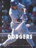 Los Angeles Dodgers (Baseball: The Great American Game) by Michael E. Goodman