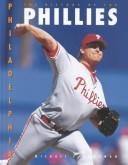 The History of the Philadelphia Phillies by Michael E. Goodman