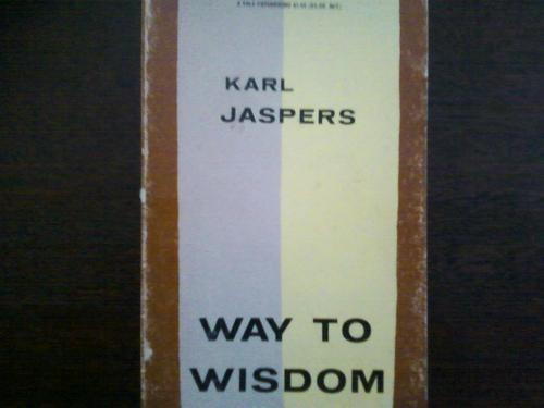 Way to Wisdom by Karl Jaspers