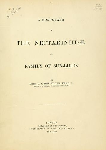 A monograph of the Nectariniidae, or, Family of sun-birds by G. E. Shelley