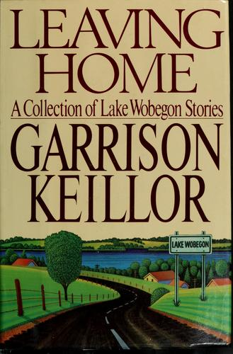 Leaving home by Garrison Keillor