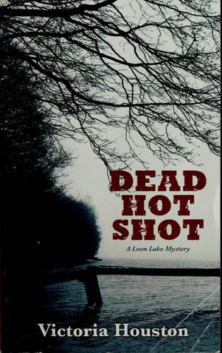 Dead hot shot by Victoria Houston
