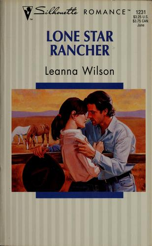 Lone star rancher by Leanna Wilson