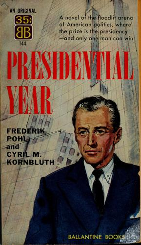 Presidential year by Frederik Pohl