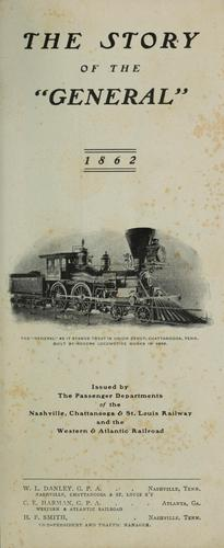 "The story of the ""General"", 1862. -- by Nashville, Chattanooga, and St. Louis Railway"