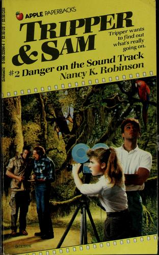 Danger on the Sound Track (Tripper and Son, No 2) by K. Nancy Robinson
