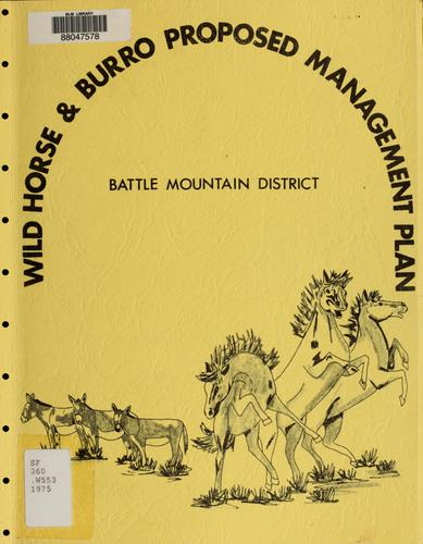 Wild horse and burro proposed management plan by United States. Bureau of Land Management. Battle Mountain District