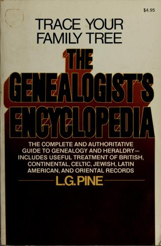 The genealogist's encyclopedia by L. G. Pine