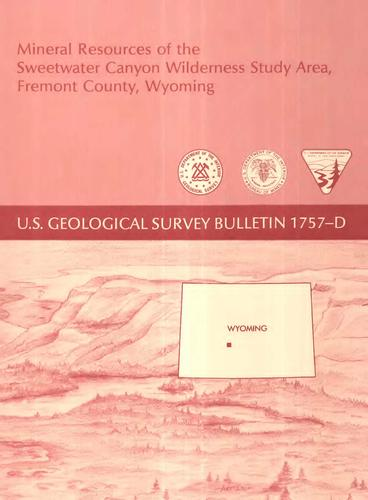Mineral resources of the Sweetwater Canyon wilderness study area, Fremont County, Wyoming by R. H Hill, Dolores M. Kulik, David C. Scott, W. Dan Hausel