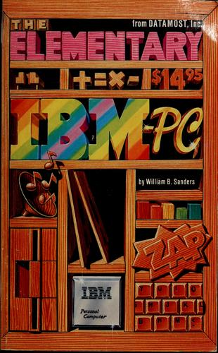 The elementary IBM-PC by Sanders, William B.