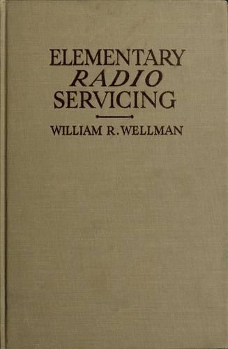 Elementary radio servicing by William R. Wellman
