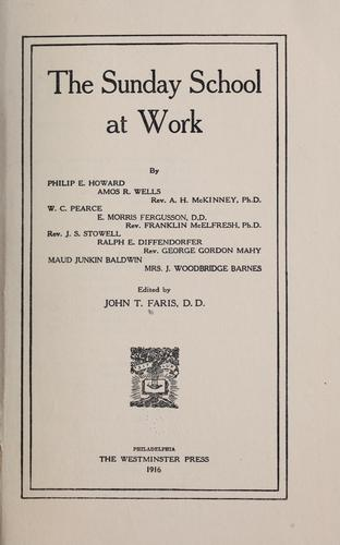 The Sunday school at work by John T. Faris