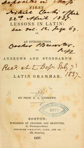 First lessons in Latin by Andrews, E. A.
