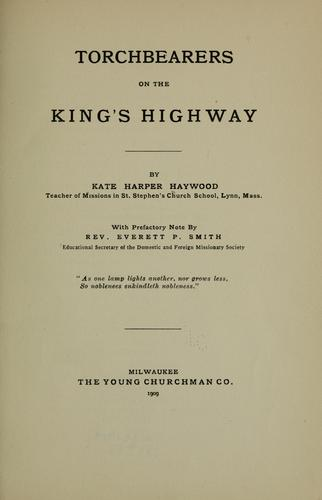 Torchbearers on the King's highway by Kate H. Hawyood
