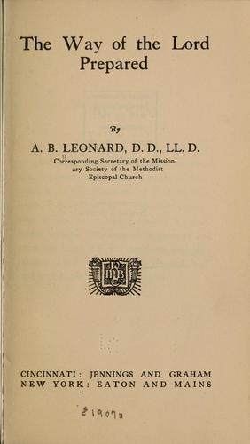 The way of the Lord prepared by A. B. Leonard