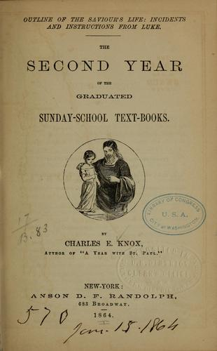 The second year of the graduated Sunday-school text-books by Charles Knox