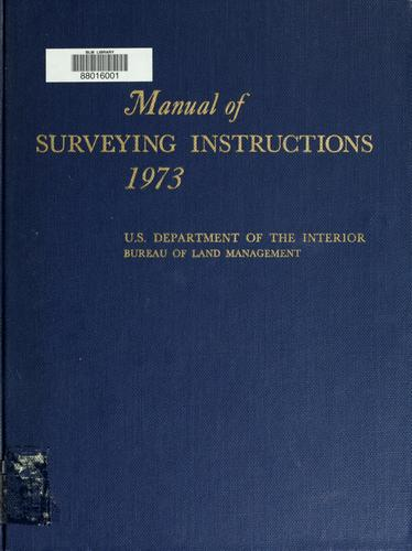 Manual of instructions for the survey of the public lands of the United States by United States. Bureau of Land Management.