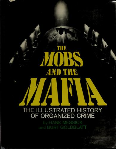 The mobs and the Mafia by Hank Messick