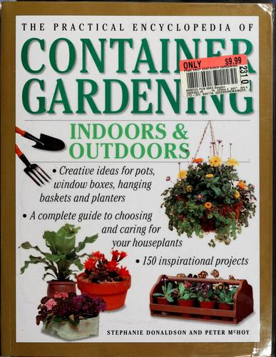 The practical encyclopedia of container gardening by