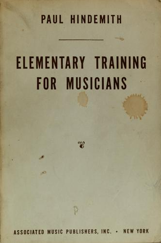 Elementary training for musicians by Paul Hindemith
