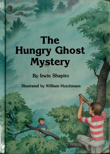 The hungry ghost mystery by Irwin Shapiro