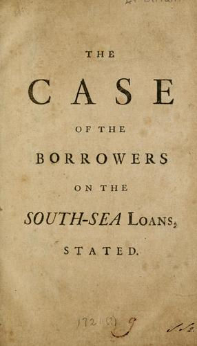 The case of the borrowers on the South-sea loans stated by