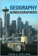 Geography for nongeographers by Frank R. Spellman