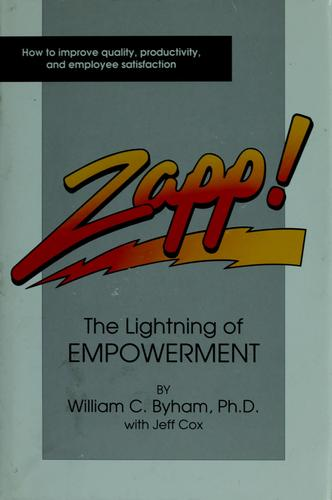 Zapp!: The lightning of empowerment : how to improve productivity, quality, and