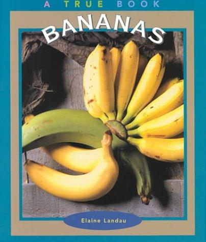 Bananas (True Books-Food & Nutrition) by Elaine Landau