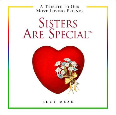 Sisters are special by Lucy Mead