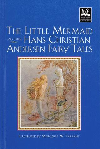 Little Mermaid and Other Hans Christian Andersen Fairy Tales (Illustrated Stories for Children) by Hans Christian Andersen