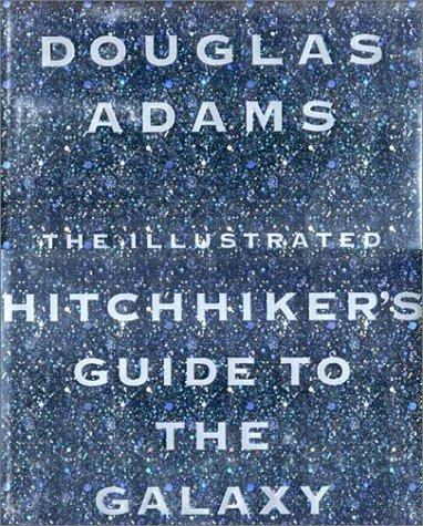 The illustrated hitchhiker's guide to the galaxy by Douglas Adams