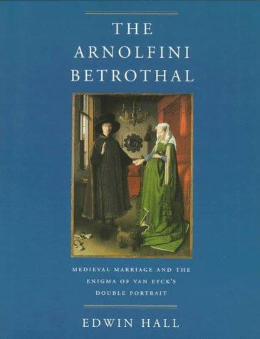 The Arnolfini betrothal by Hall, Edwin